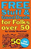 Free Stuff & Good Deals for Folks Over 50, Second Edition