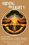 Shining the Light V : Humanity Is Going to Make It!