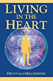 Living in the Heart: How to Enter into the Sacred Space Within the Heart by Drunvalo Melchizedek