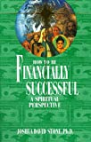 Book Cover: How To Be Financially Successful: A Spiritual Perspective by Joshua David Stone