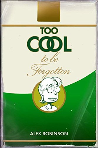 Too Cool to Be Forgotten cover