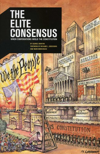 The Elite Consensus: When Corporations Wield the Constitution, Draffan, George