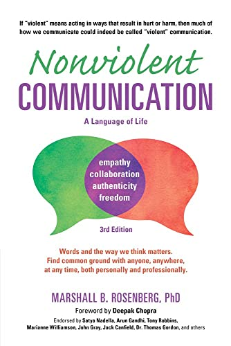 298. Nonviolent Communication: A Language of Life, 3rd Edition: Life-Changing Tools for Healthy Relationships (Nonviolent Communication Guides)