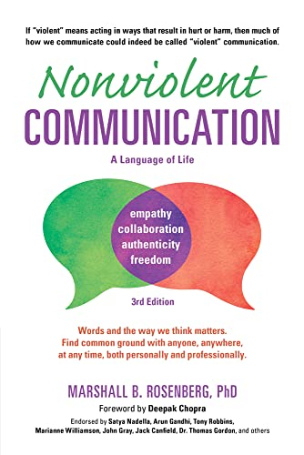 Nonviolent Communication: A Language of Life : Life-Changing Tools for Healthy Relationships