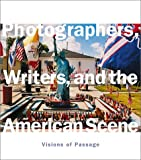 Photographers, Writers, and the American Scene