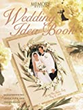 Wedding Idea Book: Scrapbooking Ideas, Tips and Techniques