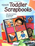 Toddler Scrapbooks: Ideas, Tips and Techniques for Scrapbooking the Early Years