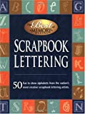 Scrapbook Lettering: 50 Classic and Creative Alphabets from the Nation's Top Scrapbook Lettering Artists