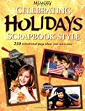 Celebrating Holidays Scrapbook Style: 250 Sensational Page Ideas You Can Create
