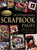 Outstanding Scrapbook Pages: 250 Of the Best Pages and Techniques...