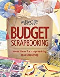 Budget Scrapbooking: Great Ideas for Scrapbooking on a Shoestring
