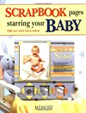 Scrapbook Pages Starring Your Baby: 250 All New Page Ideas