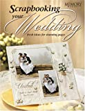 Scrapbooking Your Wedding: Fresh Ideas for Stunning Pages