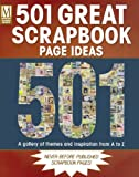 501 Great Scrapbook Page Ideas: A Gallery of Themes and Inspiration From A-Z