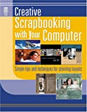 Creative Scrapbooking With Your Computer