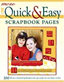 More Quick and Easy Scrapbook Pages: 200 All New Timesaving Layouts You Can Create in One Hour or Less