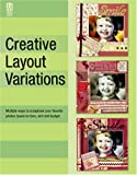 Creative Layout Variations: Multiple Ways to Scrapbook Your Favorite Photos Based on Time, Skill and Budget