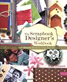 Scrapbook Designers Workbook: Unlocking the Secrets to Great Page Design