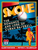 Smoke: The Romance and Lore of Cuban Baseball