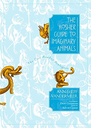 Cover Photo of The Kosher Guide to Imaginary Animals: The Evil Monkey Dialogues