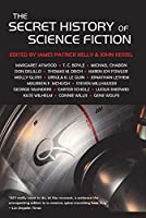 TOC: The Secret History of Science Fiction edited by James Patrick Kelly and John Kessel