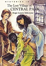 The Lost Village of Central Park by Hope Lourie Killcoyne