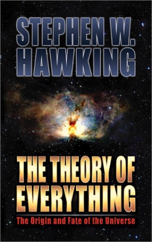 The Theory of Everything: The Origin and Fate of the Universe by Stephen W. Hawking