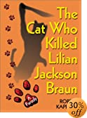 The Cat Who Killed Lilian Jackson Braun: A Parody by  Robert Kaplow (Hardcover - April 2003)