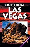 Out from Las Vegas: Adventures a Day Away
