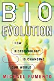BioEvolution: How Biotechnology Is Changing Our World