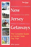 New Jersey Getaways: The Complete Guide to Garden State Day Trips