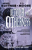 TOC: Detour to Otherness by Henry Kuttner & C.L. Moore