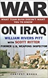 War on Iraq: What Team Bush Doesn't Want You To Know by William Rivers Pitt, Scott Ritter (Contributor)