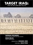 Target Iraq: What the News Media Didn't Tell You by Norman Solomon, Reese Erlich, Howard Zinn (Introduction), Sean Penn