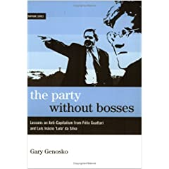 The Party Without Bosses: Lessons on Anti-capitalism from Guattari And Lula