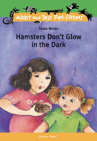 Hamsters Don't Glow in the Dark (Abby and Tess Pet-Sitters) (Abby and Tess Pet-Sitters)