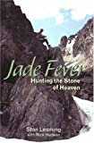 Jade Fever: Hunting the Stone of Heaven