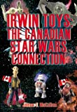 Irwin Toys: The Canadian Star Wars Connection