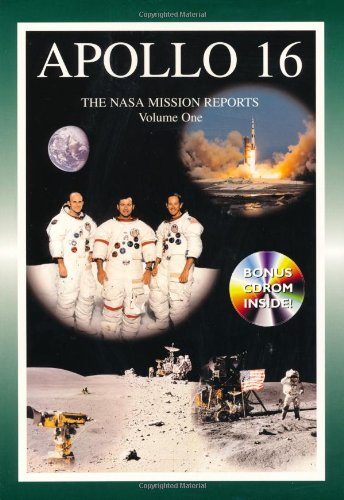 Apollo 16: The NASA Mission Reports Vol 1: Apogee Books Space Series 23