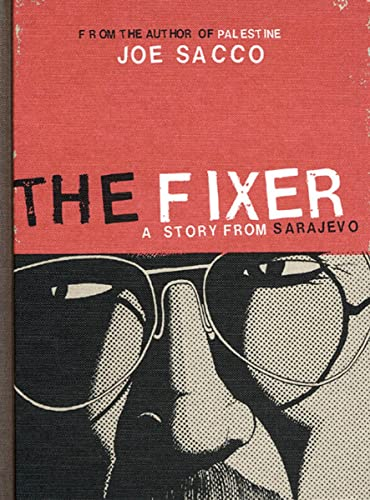 The Fixer: A Story from Sarajevo, Sacco, Joe