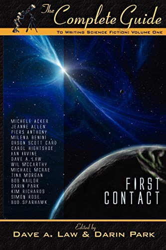 The Complete Guide to Writing Science Fiction: Volume One - First Contact (The Complete Guide to Writing Series) - Dave A. Law, Darin Park