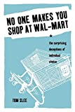 No One Makes You Shop at Wal-Mart: The Surprising Deceptions of Individual Choice by Tom Slee