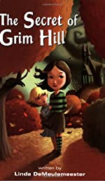 The Secret of Grim Hill by Linda DeMeulemeester