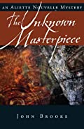 The Unknown Masterpiece by John Brooke