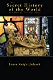 The Secret History of the World and How to Get Out Alive, Knight-Jadczyk, Laura