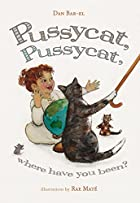 Pussycat, Pussycat, Where Have You Been? by…