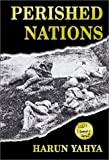 Perished Nations by Harun Yahya, Abdassamad Clarke (Editor)