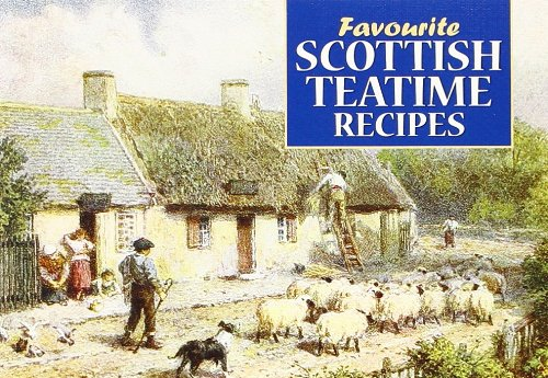 Scottish Teatime Recipes (Favourite Recipes)