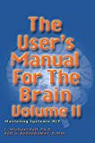 The User's Manual for the Brain: Mastering System Nlp