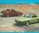 Fiat X1/9: A Collector's Guide: 1300, 1500 & Abarth Including Performance and Styling Conversions (Collectors Guide)